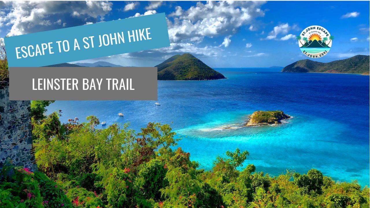Hiking the Leinster Bay Trail St. John USVI